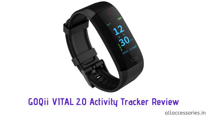 goqii vital 2.0 activity tracker review